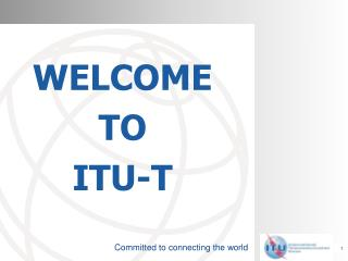 WELCOME  TO  ITU-T