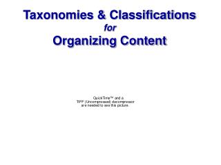 Taxonomies & Classifications  for  Organizing Content