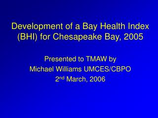 Development of a Bay Health Index (BHI) for Chesapeake Bay, 2005