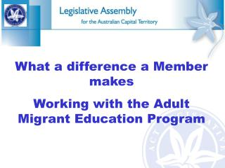 What a difference a Member makes Working with the Adult Migrant Education Program