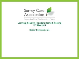 Learning Disability Providers Network Meeting 15 th  May 2014 Sector Developments