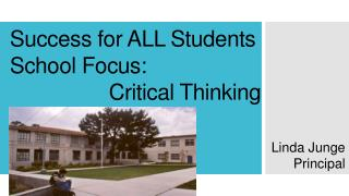 Success for ALL Students School Focus:                    Critical Thinking