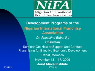 Development Programs of the  Nigerian International Franchise Association Dr. Augustine Egbunike Chairman Seminar On: Ho