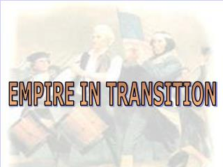 EMPIRE IN TRANSITION