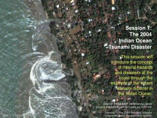 Session 1:  The 2004  Indian Ocean Tsunami Disaster