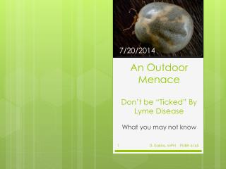 "An Outdoor  Menace Don't be ""Ticked"" By Lyme Disease"