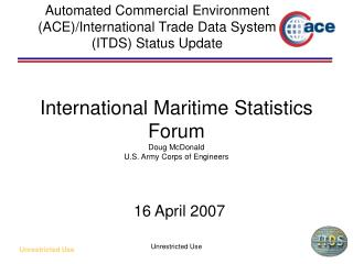 International Maritime Statistics Forum Doug McDonald  U.S. Army Corps of Engineers