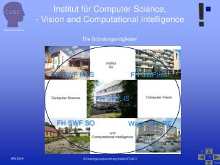Institut für Computer Science,  - Vision and Computational Intelligence