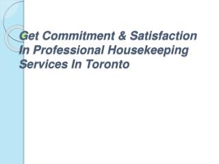 Get Commitment & Satisfaction In Professional Housekeeping S