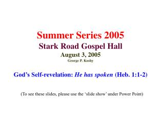 Summer Series 2005 Stark Road Gospel Hall August 3, 2005 George P. Koshy
