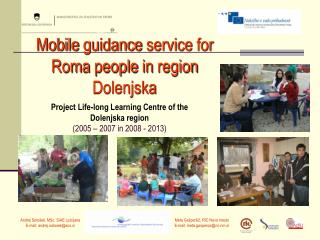 Project  Life-long Learning Centre of the Dolenjska region  (2005 – 2007 in 2008 - 2013)