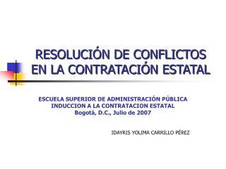 RESOLUCIÓN DE CONFLICTOS EN LA CONTRATACIÓN ESTATAL