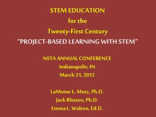 "STEM EDUCATION for the  Twenty-First Century ""PROJECT-BASED LEARNING WITH STEM"""
