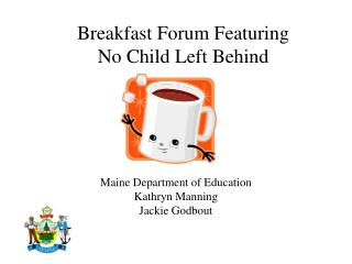 Breakfast Forum Featuring No Child Left Behind