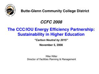 CCFC 2008 The CCC/IOU Energy Efficiency Partnership: Sustainability in Higher Education