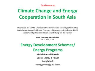 Energy Development Schemes/ Energy Programs Mollah Amzad Hossain Editor, Energy & Power Bangladesh