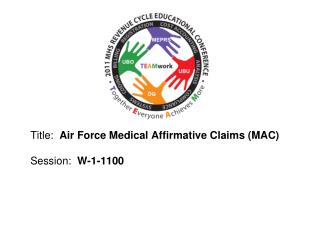 Title:   Air Force Medical Affirmative Claims (MAC) Session:   W-1-1100