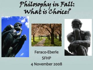 Philosophy in Fall: What is Choice?