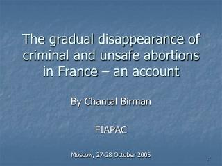 The gradual disappearance of criminal and unsafe abortions in France – an account
