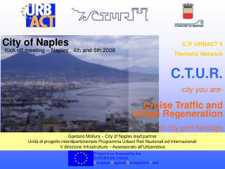 O.P. URBACT II Thematic Network C.T.U.R. -city you are- Cruise Traffic and Urban Regeneration