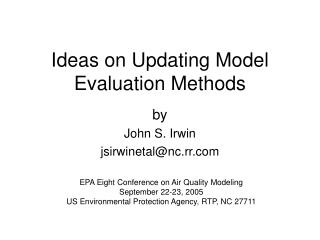 Ideas on Updating Model Evaluation Methods
