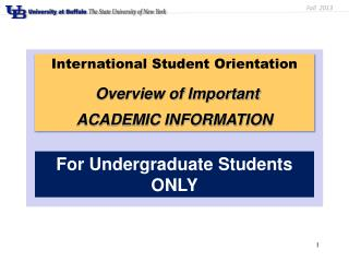 International Student Orientation Overview of Important  ACADEMIC INFORMATION
