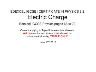 EDEXCEL IGCSE / CERTIFICATE IN PHYSICS 2-2 Electric Charge
