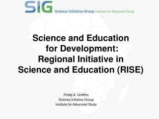 Science and Education  for Development:  Regional Initiative in  Science and Education (RISE)
