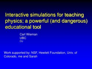 Interactive simulations for teaching physics; a powerful (and dangerous) educational tool
