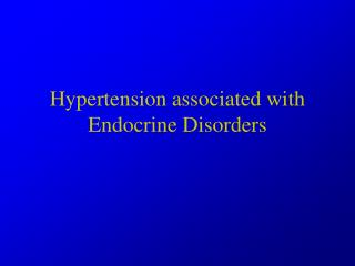 Hypertension associated with Endocrine Disorders