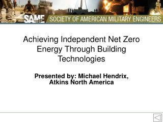 Achieving Independent Net Zero Energy Through Building Technologies