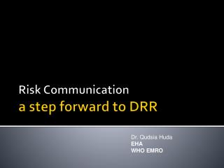 Risk Communication a step forward to DRR
