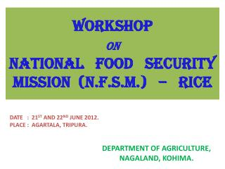 WORKSHOP  ON NATIONAL   FOOD   SECURITY MISSION  (N.F.S.M.)   –   RICE