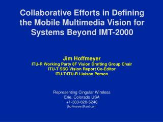 Collaborative Efforts in Defining the Mobile Multimedia Vision for Systems Beyond IMT-2000