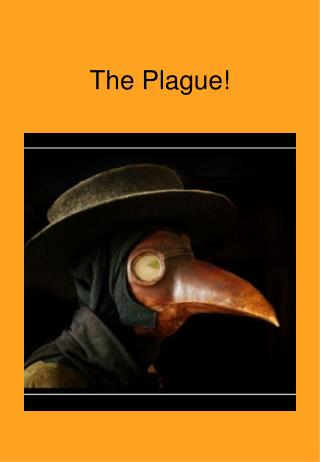 The Plague!