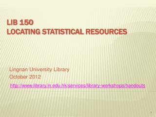 LIB 150  Locating  Statistical  Resources
