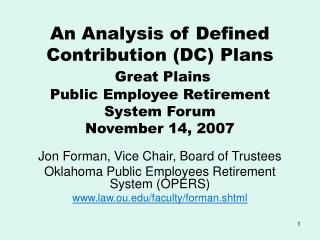 An Analysis of Defined Contribution DC Plans  Great Plains Public Employee Retirement System Forum November 14, 2007