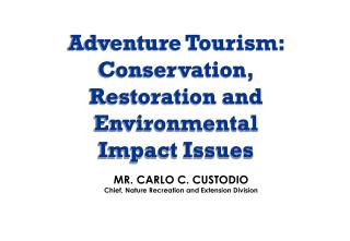 Adventure Tourism: Conservation, Restoration and Environmental Impact Issues
