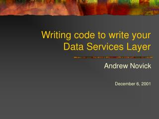Writing code to write your Data Services Layer