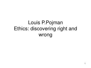 Louis P.Pojman Ethics: discovering right and wrong