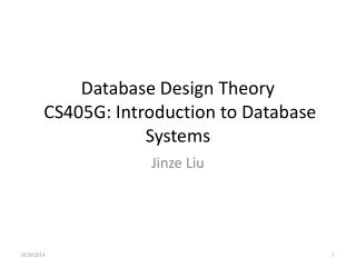 Database Design Theory  CS405G: Introduction to Database Systems