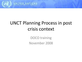 UNCT Planning Process in post crisis context