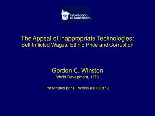 The Appeal of Inappropriate Technologies: Self-Inflicted Wages, Ethnic Pride and Corruption