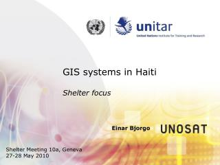 GIS systems in Haiti Shelter focus