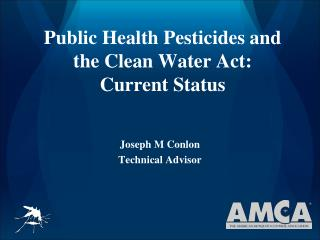 Public Health Pesticides and the Clean Water Act: Current Status