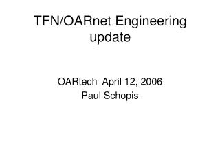 TFN/OARnet Engineering update