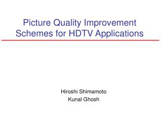 Picture Quality Improvement Schemes for HDTV Applications