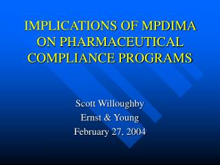 IMPLICATIONS OF MPDIMA ON PHARMACEUTICAL COMPLIANCE PROGRAMS