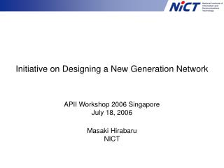 Initiative on Designing a New Generation Network