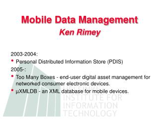 Mobile Data Management Ken Rimey